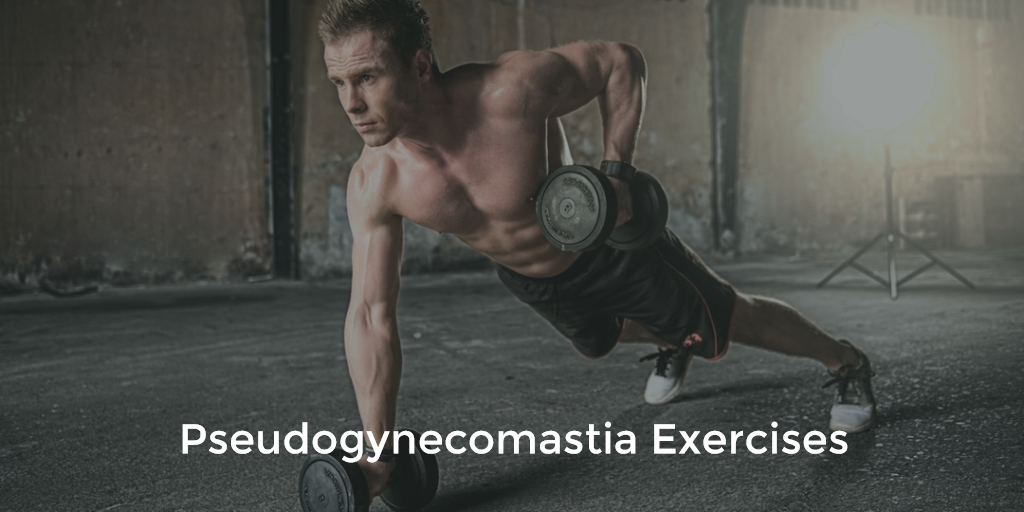 pseudogynecomastia-exercises-workouts-to-reduce-man-boobs